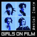 Girls On Film - Mental Image (EP CD)1