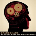 Grandchaos - We suffer When the World Changes (CD)1