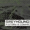 Greyhound - A Storm Is Coming (CD)1