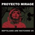 Proyecto Mirage - Reptilians Are Watching Us (CD)1