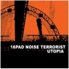 16Pad Noise Terrorist - Utopia (CD)1