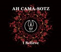 Ah Cama-Sotz - I Believe (CD)1