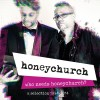 Honeychurch - Who Needs Honeychurch? - A Selection 1994 - 2014 (CD)1