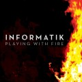 Informatik - Playing With Fire (CD)1