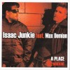 Isaac Junkie feat. Max Demian - A Place / Remixed (MCD)1