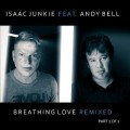 Isaac Junkie feat. Andy Bell (Erasure) - Breathing Love Part 2 / Limited Edition (EP CD)1