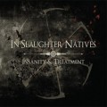 In Slaughter Natives - Insanity & Treatment / Limited Edition (3CD)1