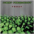 Ivory Frequency - Today (MCD)1