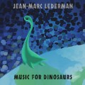Jean-Marc Lederman - Music For Dinosaurs / Limited Edition (CD)1
