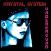 Krystal System - Underground / Limited Edition (2CD)1