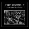 L'ame Immortelle - Durch fremde Hand / Limited Special Edition (2CD)1