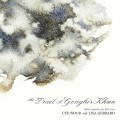 Cye Wood & Lisa Gerrard - The Trail of Genghis Khan (CD)1