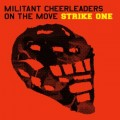 Militant Cheerleaders On The Move - Strike On (CD)1