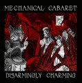 Mechanical Cabaret - Disarmingly Charming (CD)1