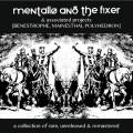 Mentallo and the Fixer - A Collection of Rare, Unreleased & Remastered (4+1CD Box)1