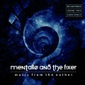 Mentallo and the Fixer - Music From The Eather (2CD)1