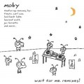 Moby - Wait For Me. Remixes! (2CD)1