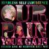 Mindless Self Indulgence - Our Pain Your Gain (DVD)1