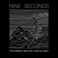 Nine Seconds - That Perfect Beat Will Tear Us Apart (CD)1