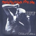 Off - Organisation For Fun (Deluxe Edition) (2CD)1