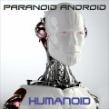 Paranoid Android - Humanoid (CD)1