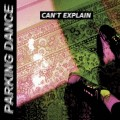 Parking Dance - Can't Explain (CD)1