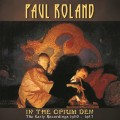 Paul Roland - In The Opium Den - The Early Recordings 1980-1987 (CD)1