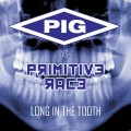 PIG vs. Primitive Rage - Long In The Tooth (CD)1