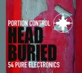 Portion Control - Head Buried - 54 Pure Electronics / Limited Edition (CD)1