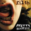 Pretty Addicted - Filth (CD)1