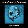 Chrome Corpse - Bodyhammers (CD)1