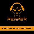 Reaper - Babylon Killed The Music (CD)1
