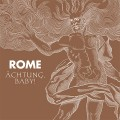 "Rome - Ächtung, Baby! / Limited Edition (7"" Vinyl)1"