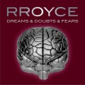 Rroyce - Dreams & Doubts & Fears (CD)1