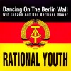 Rational Youth - Dancing On The Berlin Wall (MCD)1