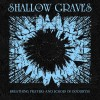 The Shallow Graves - Breathing Prayers And Echoes Of Goodbyes / Limited Edition (CD)1