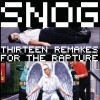 Snog - Thirteen Remakes For The Rapture / Remixalbum (CD)1