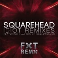 Squarehead - Idiot (featuring Celldweller) Remixes (CD)1