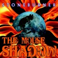 Stoneburner - The Mouse Shadow (CD)1