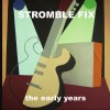 Stromble Fix - The Early Years (CD)1
