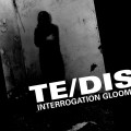 Te/DIS - Interrogation Gloom (CD)1