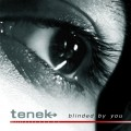 Tenek - Blinded By You (MCD)1