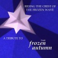 Various Artists - Riding the Crest of the Frozen Wave. A Tribute to The Frozen Autumn (CD)1