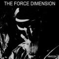 "The Force Dimension - The Force Dimension / Limited 25th Anniversary Edition (12"" Vinyl + CD)1"