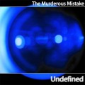 The Murderous Mistake - Undefined (CD)1