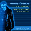 toxic N blue - Into My Memory / Ship Of Martyrs (MCD)1