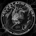 Velvet Acid Christ - Ora Oblivionis (CD)1