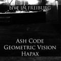 Ash Code + Geometric Vision + Hapax - Live in Freiburg / Limited Edition (CD)1