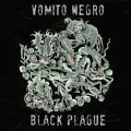 Vomito Negro - Black Plague / Limited 1st Edition (CD)1
