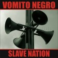 Vomito Negro - Slave Nation (EP CD)1